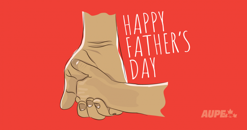 Happy Father's Day from AUPE