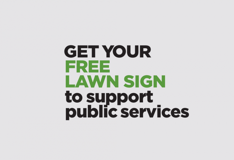 Get your free lawn sign to support public services